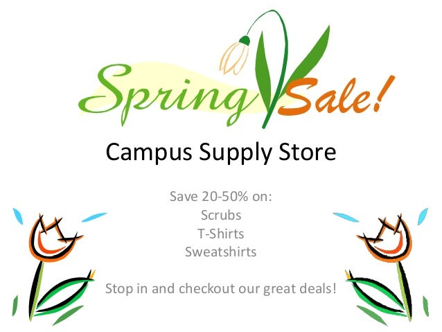 Campus Supply StoreSave 20-50% on:ScrubsT-ShirtsSweatshirtsStop in and checkout our great deals!Sale!