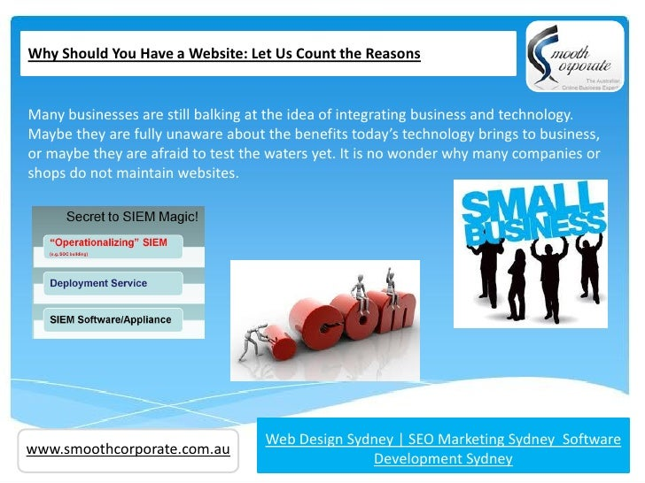 Why Should You Have a Website: Let Us Count the ReasonsMany businesses are still balking at the idea of integrating busine...