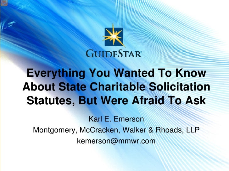 Everything You Wanted To KnowAbout State Charitable Solicitation Statutes, But Were Afraid To Ask                Karl E. E...