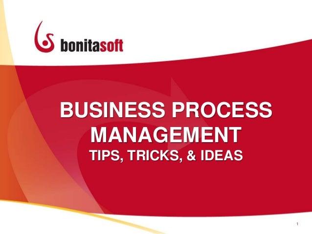 BUSINESS PROCESSMANAGEMENTTIPS, TRICKS, & IDEAS1