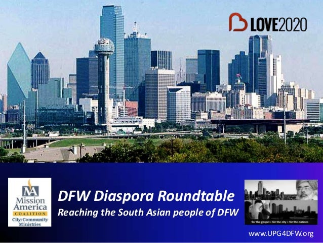 DFW Diaspora RoundtableReaching the South Asian people of DFWwww.UPG4DFW.org