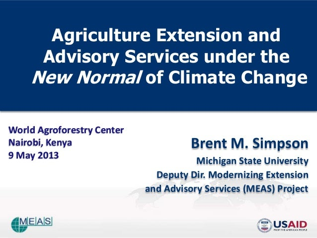 Agriculture Extension andAdvisory Services under theNew Normal of Climate ChangeBrent M. SimpsonMichigan State UniversityD...