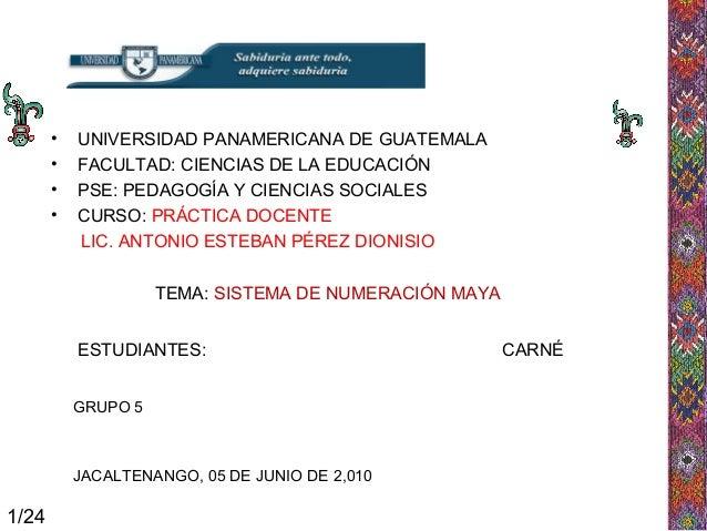 • UNIVERSIDAD PANAMERICANA DE GUATEMALA • FACULTAD: CIENCIAS DE LA EDUCACIÓN • PSE: PEDAGOGÍA Y CIENCIAS SOCIALES • CURSO:...