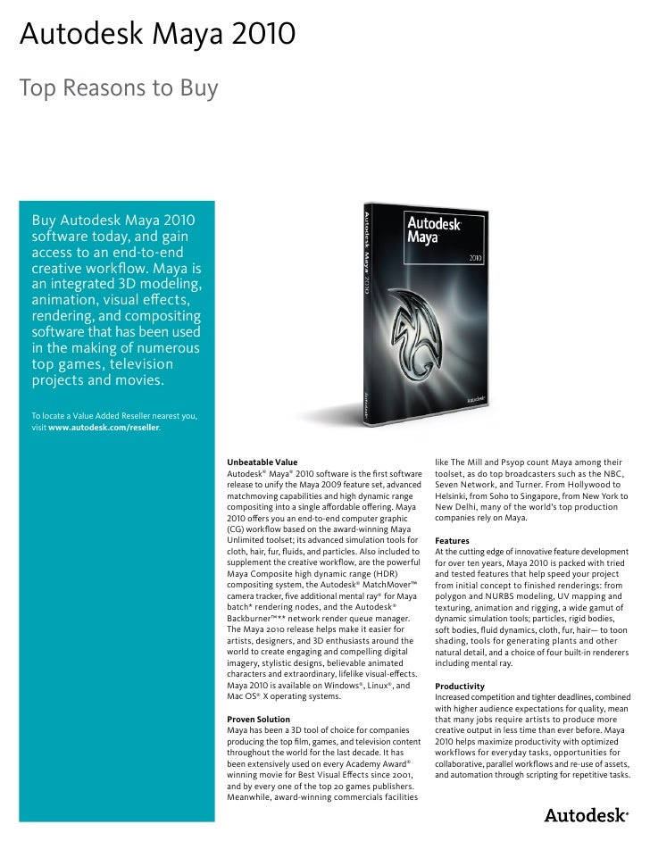 Autodesk Maya 2010 Top Reasons to Buy      Buy Autodesk Maya 2010  software today, and gain  access to an end-to-end  crea...