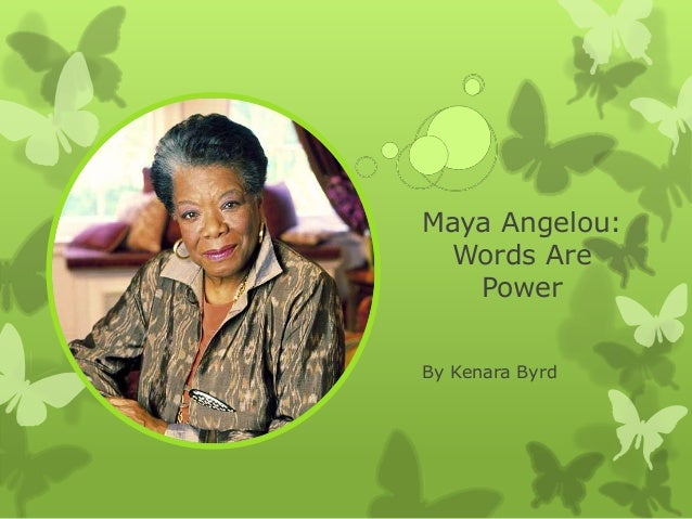 Maya Angelou: Words Are Power By Kenara Byrd