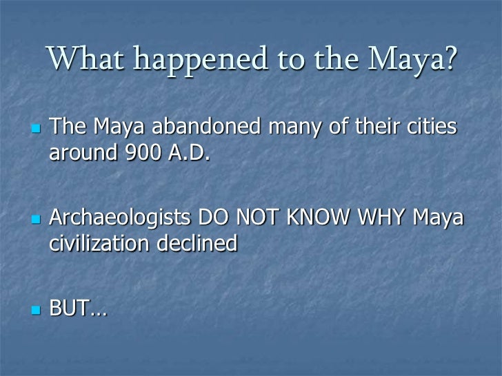 what happened to the mayan civilization Get information about mayans from the dk find out website for kids improve your knowledge on who the mayans were and learn more with dk find out.