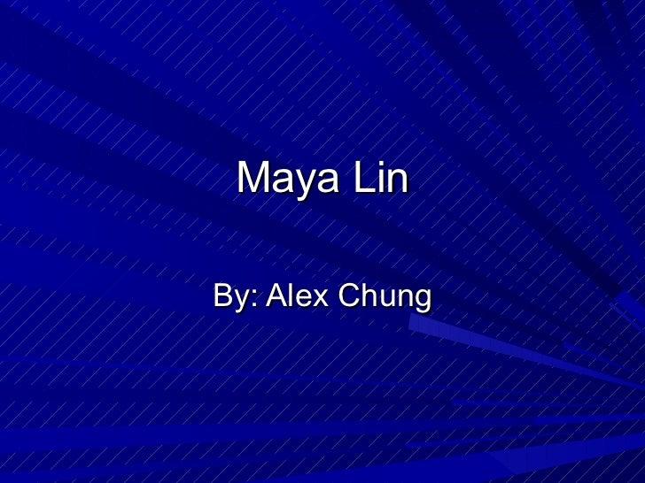 Maya Lin By: Alex Chung