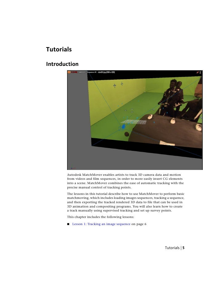 Tutorials  Introduction            Autodesk MatchMover enables artists to track 3D camera data and motion        from vide...
