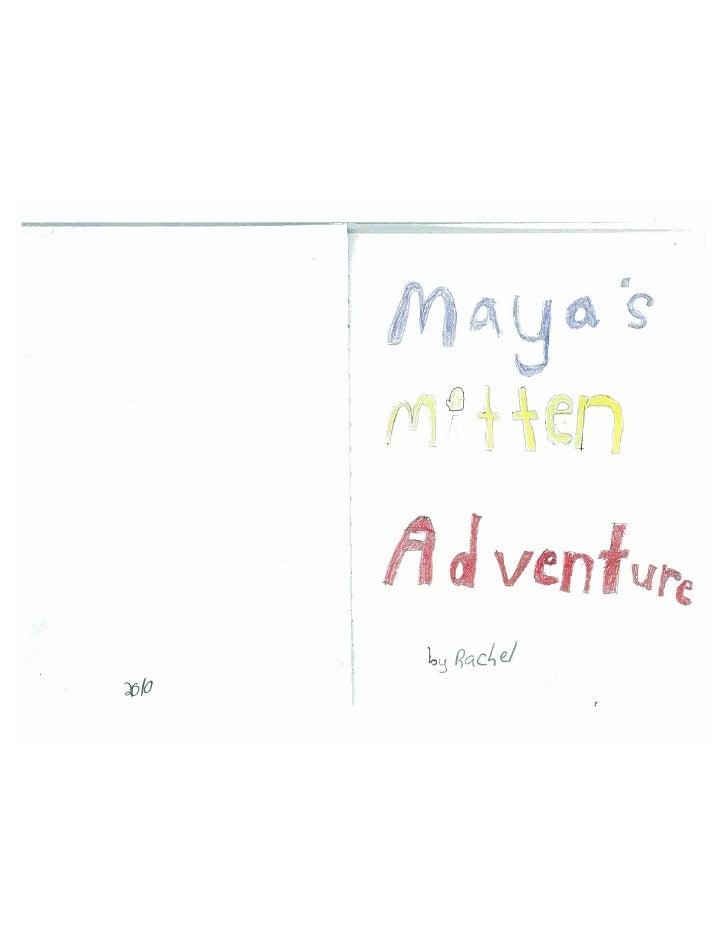 Maya's Mitten Adventure by Rachel S.