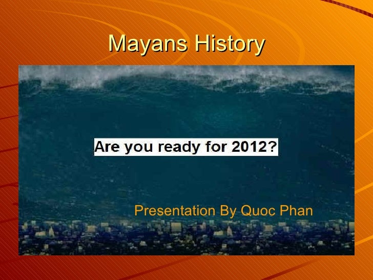 Mayans History Presentation By Quoc Phan