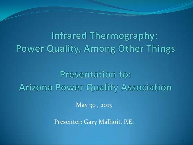 May 30 , 2013Presenter: Gary Malhoit, P.E.1