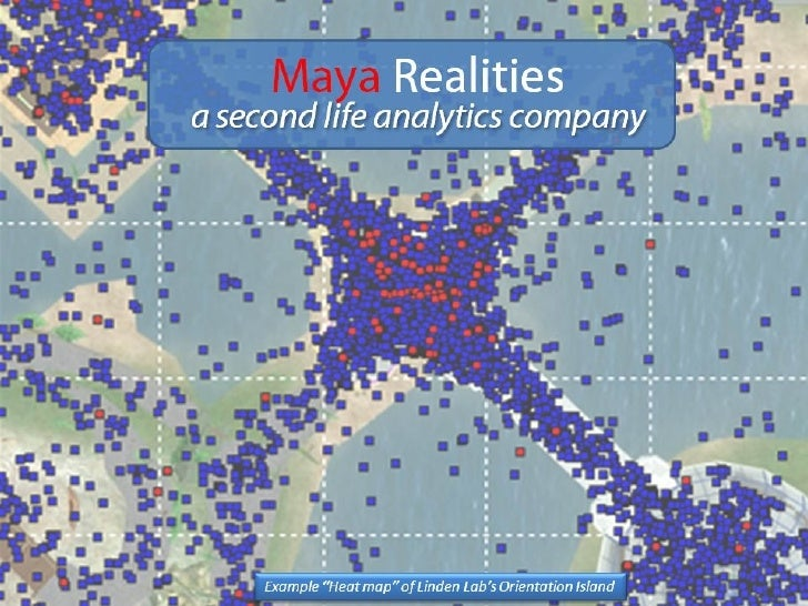 Introduction to our Services Maya Realities a Second Life ™  analytics company