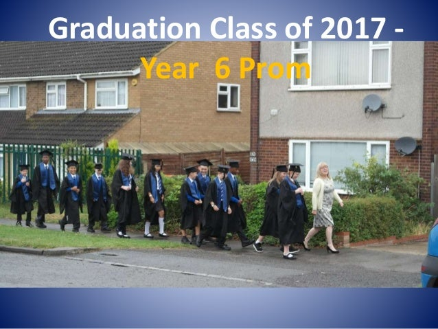 Graduation Class of 2017 - Year 6 Prom