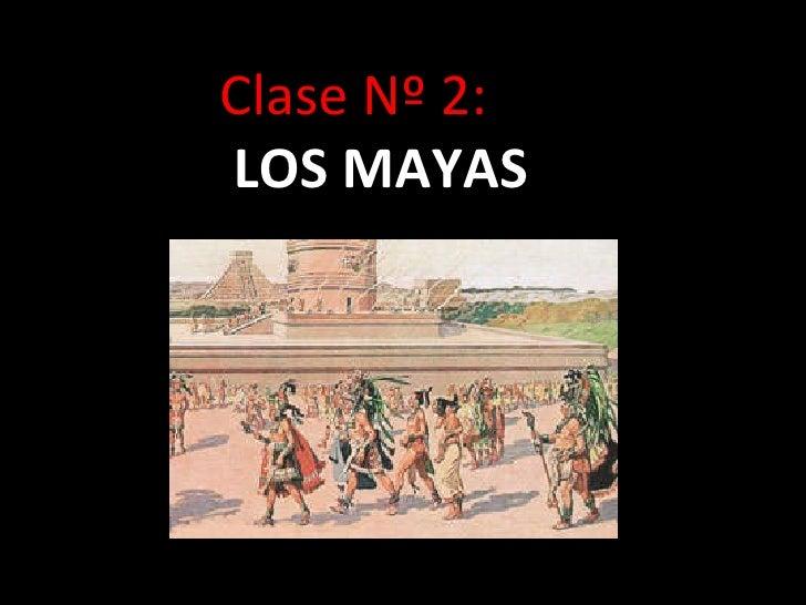 Clase Nº 2:  LOS MAYAS