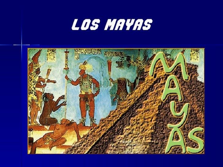  Se      calcula     que  existieron desde el  2.000 a. C. hasta 1.521  d. C. aprox. Los mayas se ubicaron  en la Peníns...