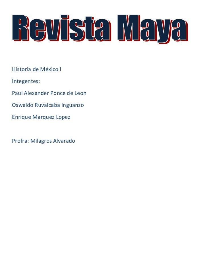 Historia de México I <br />Integentes:<br />Paul Alexander Ponce de Leon <br />Oswaldo Ruvalcaba Inguanzo<br />Enrique Mar...