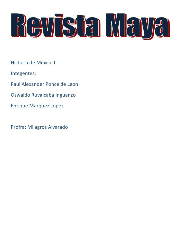 Historia de México IIntegentes:Paul Alexander Ponce de LeonOswaldo Ruvalcaba InguanzoEnrique Marquez LopezProfra: Milagros...