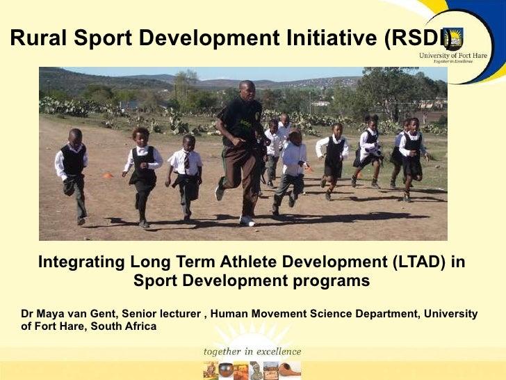 Rural Sport Development Initiative (RSDI) Integrating Long Term Athlete Development (LTAD) in Sport Development programs D...