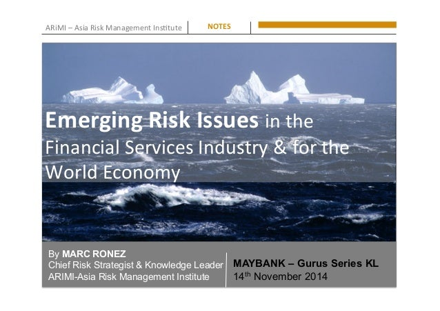 ARiMI	   –	   Asia	   Risk	   Management	   Ins0tute	    By MARC RONEZ Chief Risk Strategist & Knowledge Leader ARIMI-Asia...