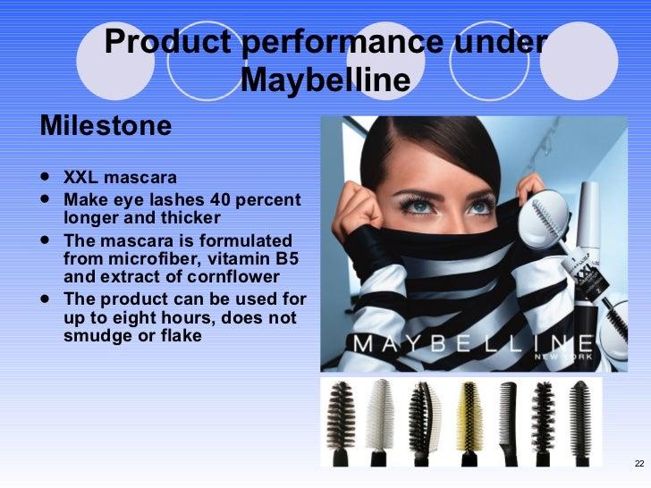 Product performance under Maybelline <ul><li>Milestone </li></ul><ul><li>XXL mascara  </li></ul><ul><li>Make eye lashes 40...