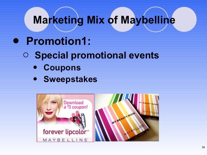 Marketing Mix of Maybelline <ul><li>Promotion1: </li></ul><ul><ul><li>Special promotional events </li></ul></ul><ul><ul><u...