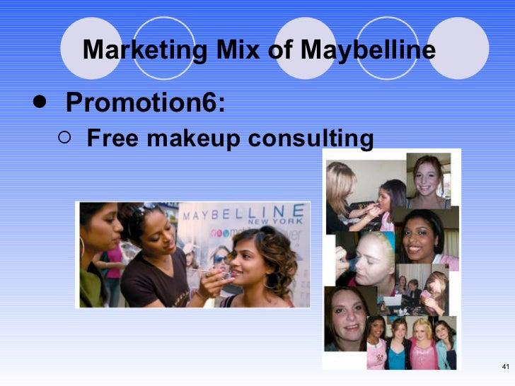 Marketing Mix of Maybelline <ul><li>Promotion6: </li></ul><ul><ul><li>Free makeup consulting </li></ul></ul>