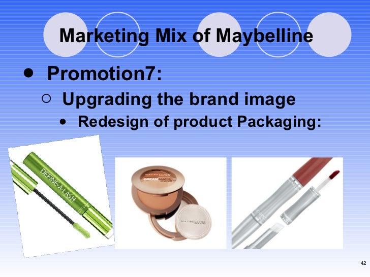 Marketing Mix of Maybelline <ul><li>Promotion7: </li></ul><ul><ul><li>Upgrading the brand image </li></ul></ul><ul><ul><ul...