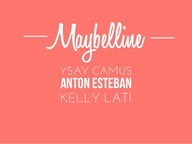 Maybelline KELLY LATI YSAY CAMUS ANTON ESTEBAN