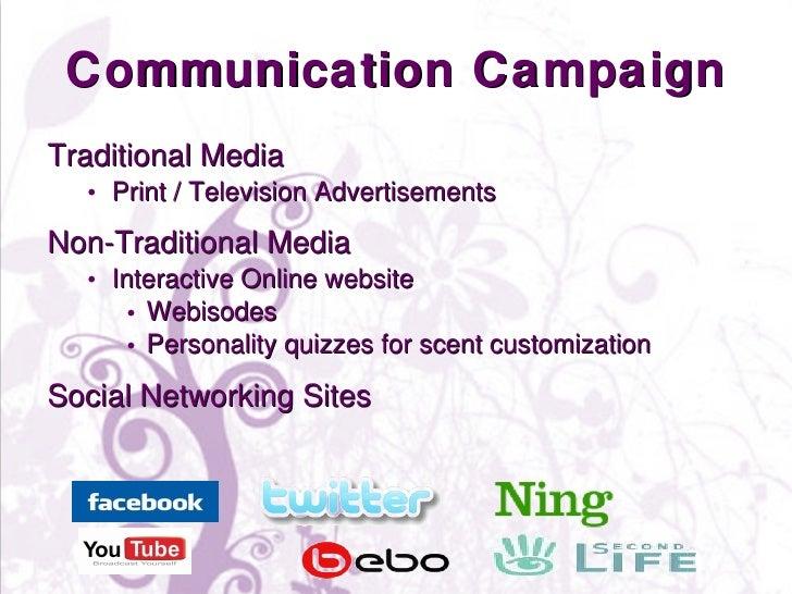 Communication Campaign <ul><li>Traditional Media </li></ul><ul><ul><li>Print / Television Advertisements </li></ul></ul><u...