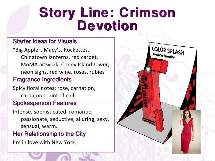 "Story Line: Crimson Devotion <ul><li>Starter Ideas for Visuals </li></ul><ul><li>"" Big Apple"", Macy's, Rockettes, Chinatow..."