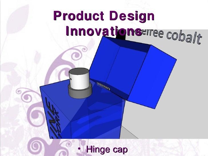 Product Design Innovations <ul><li>Hinge  cap </li></ul>