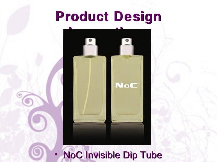 Product Design Innovations <ul><li>NoC Invisible Dip Tube </li></ul>