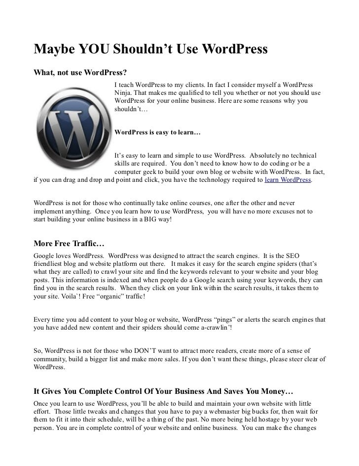 Maybe YOU Shouldn't Use WordPressWhat, not use WordPress?                             I teach WordPress to my clients. In ...