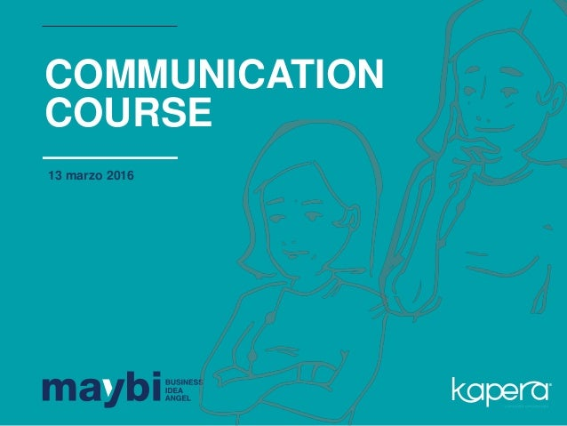 13 marzo 2016 COMMUNICATION COURSE