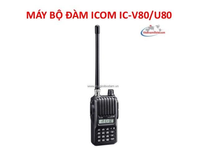 MÁY BỘ ĐÀM ICOM IC-V80/U80