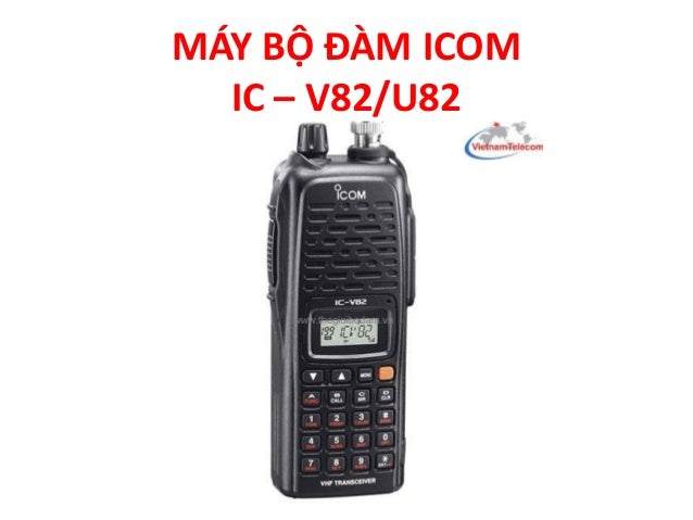 MÁY BỘ ĐÀM ICOM IC – V82/U82
