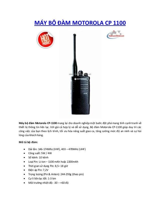 MÁY BỘ ĐÀM MOTOROLA CP 1100  Máy bộ đàm Motorola CP-1100 mang lại cho doanh nghiệp một bước đột phá mang tính cạnh tranh v...