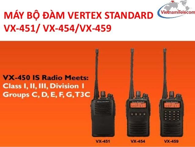 MÁY BỘ ĐÀM VERTEX STANDARD VX-451/ VX-454/VX-459