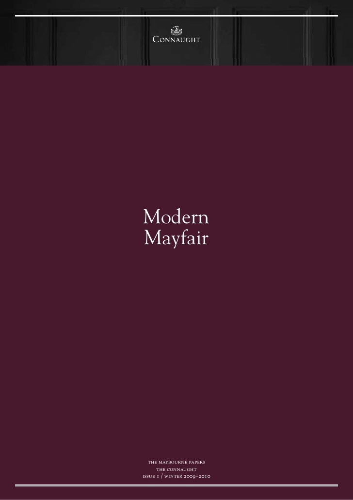 the connaught     Modern Mayfair        the maybourne papers       the connaught issue 1 / winter 2009 - 2010             ...