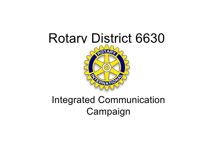 Rotary District 6630Integrated Communication        Campaign