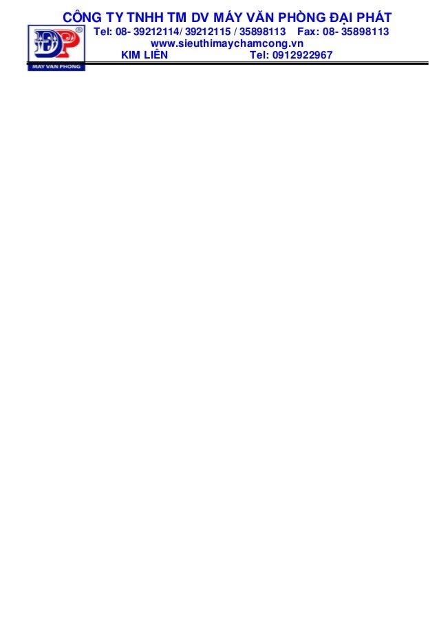 CÔNG TY TNHH TM DV MÁY VĂN PHÒNG ĐẠI PHÁT Tel: 08- 39212114/ 39212115 / 35898113 Fax: 08- 35898113 www.sieuthimaychamcong....