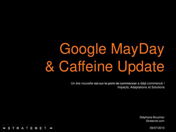Mayday & Caffeine Google 2010