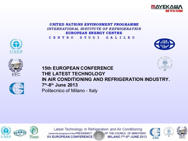 XIV EUROPEAN CONFERENCE MILANO 10th-11thJUNE 2011 CSGLatest Technology in Refrigeration and Air ConditioningUnder the Ausp...