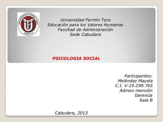 Universidad Fermín ToroEducación para los Valores Humanos    Facultad de Administración          Sede Cabudare  PSICOLOGIA...