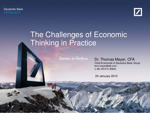 Deutsche BankDB Research                The Challenges of Economic                Thinking in Practice                    ...