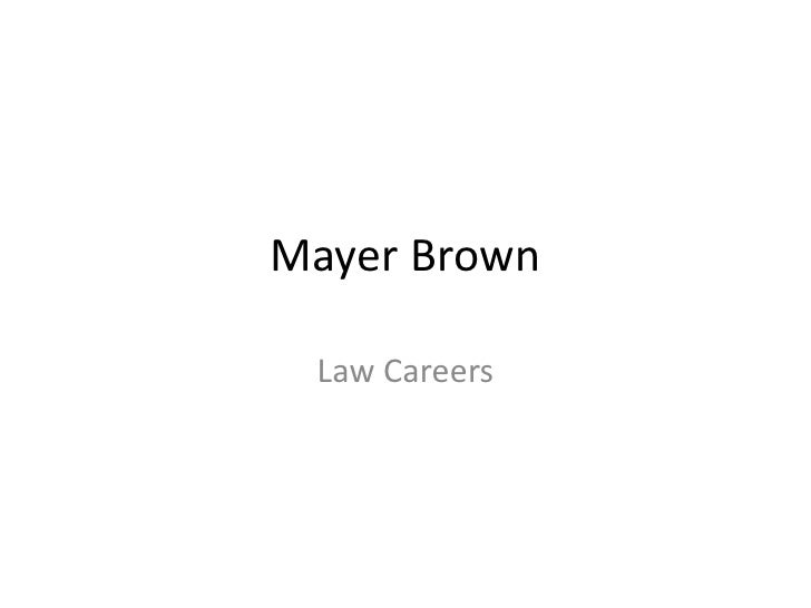 Mayer Brown<br />Law Careers<br />