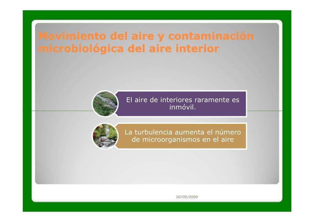 Movimiento del aire y contaminaciónmicrobiológica del aire interior              El aire de interiores raramente es       ...