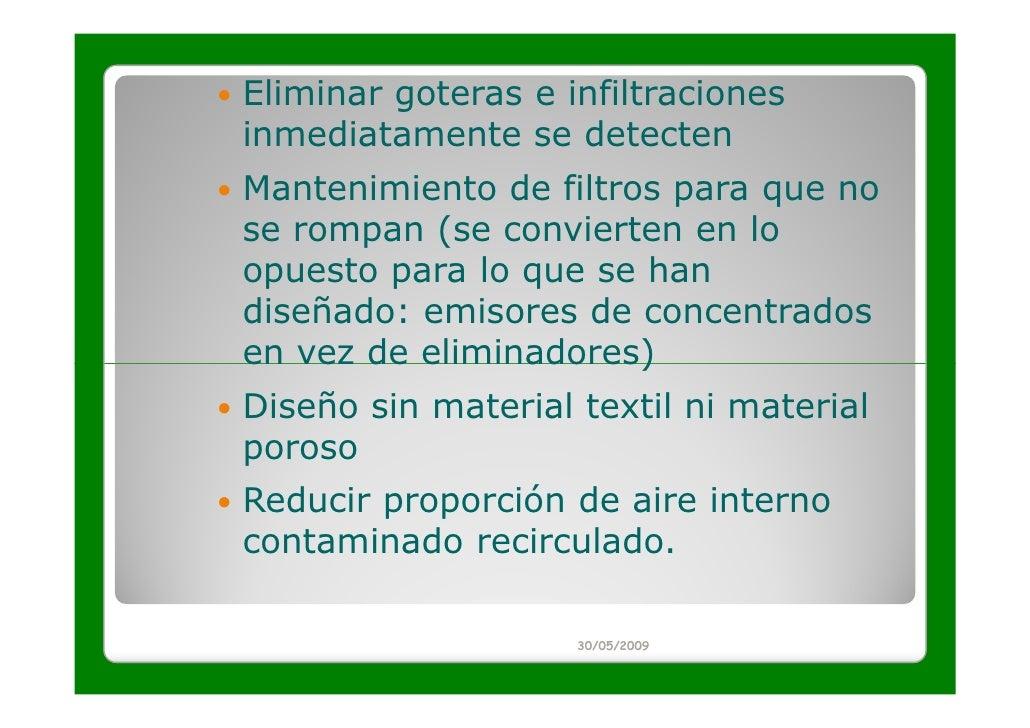 Eliminar goteras e infiltracionesinmediatamente se detectenMantenimiento de filtros para que nose rompan (se convierten en...