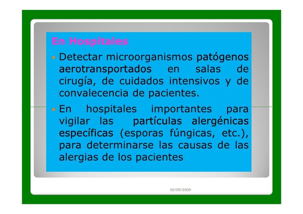 En Hospitales Detectar microorganismos patógenos aerotransportados    en   salas   de cirugía, de cuidados intensivos y de...