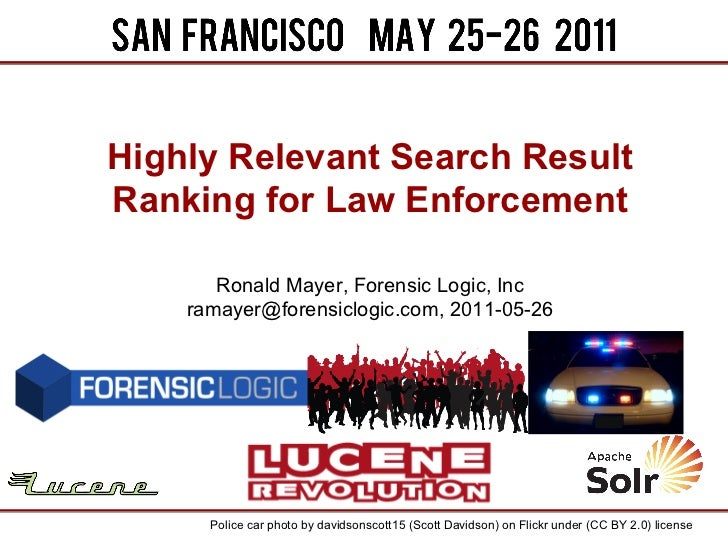 Highly Relevant Search ResultRanking for Law Enforcement       Ronald Mayer, Forensic Logic, Inc    ramayer@forensiclogic....